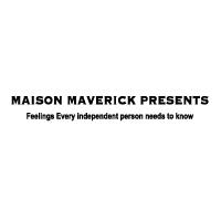 MAISON MAVERICK PRESENTS